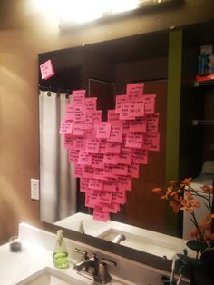 Post-it heart on mirror with sweet love messages as a surprise. Each note is a sweet love message with a reason why you love him. This is especially nice when your husband's or boyfriend's love language is words of affirmation. Alternatively, you could use this as a random act of kindness in a public space like a bathroom.