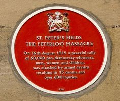 A plaque commemorating the infamous Peterloo Massacre, which took place at St Peter's Field in Manchester on 16 August 1819. The event occurred when regular soldiers and local yeomanry tried to break up a crowd who had gathered to protest against the economic conditions and in favour of suffrage.They had been brought in because it was feared the local special constables would not be able to control the large crowds. www.gmp.police.uk Peterloo Massacre, What Is English, Stockport Uk, Law And Justice, Manchester England, Salford, Power To The People, Yesterday And Today, The Republic