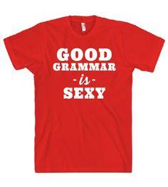 GOOD GRAMMAR -is- SEXY t shirt – Shirtoopia