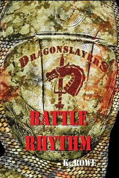 Dragonslayers: Battle Rhythm (Dragonslayers Saga) by K. Rowe. $4.93. Publisher: Sturgeon Creek Publishing (November 22, 2011). Author: K. Rowe. 563 pages