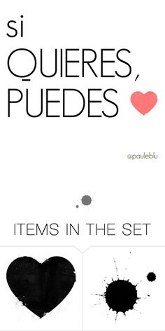 """""""SI QUIERES, PUEDES"""" by pauleblu on Polyvore featuring arte"""