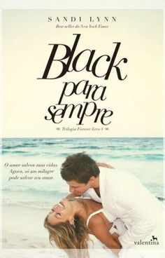 Black para Sempre - Trilogia Forever #1 #wattpad #romance