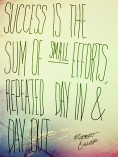 Success is the result of small efforts repeated day in and day out.  #success #running