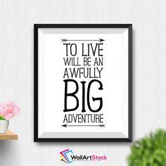 Printable To Live Will Be An Awfully Big Adventure Wall Art Peter Pan Nursery ArtNursery Wall Art Children Decor (Stck317) by WallArtStock