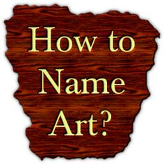 How to Find the Perfect Title For Art | Artpromotivate