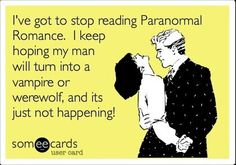 Paranormal romance...yeah I hate when that doesn't happen