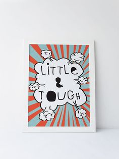 Cute Dinky Mix. Little and Tough. pop art comic book quote by DinkyMix typography design nursery wall art for bedroom or playroom