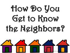 Getting to Know the Neighbors? - Titus 2 Homemaker #t2hmkr