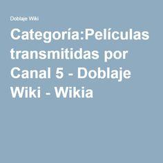 Categoría:Películas transmitidas por Canal 5 - Doblaje Wiki - Wikia