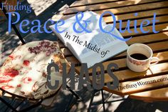 images of peace and quiet | Peace and Quiet In The Midst Of Chaos - The Busy Woman