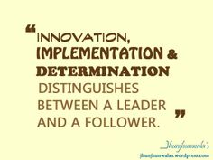 #Innovation #Implementation #Determination #leader #follower #SuccessQuote
