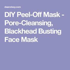 DIY Peel-Off Mask - Pore-Cleansing, Blackhead Busting Face Mask