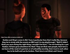 Mass Effect Confessions - Confession: Kaidan and Shep's scene in Me1 have...