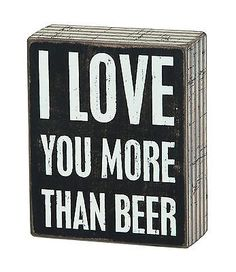 PBK-Wooden-4-x-5-BOX-SIGN-I-Love-You-More-Than-Beer