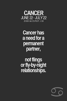 Cancer Zodiac Sign♋ needs permanent partner