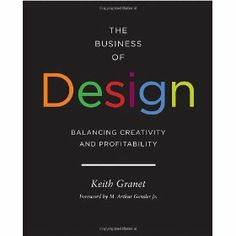 152 best must reads images on pinterest books coffee table books the business of design balancing creativity and profitability keith granet fandeluxe Gallery