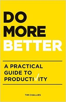 Do More Better: A Practical Guide to Productivity: Tim Challies: 9781941114179: Amazon.com: Books