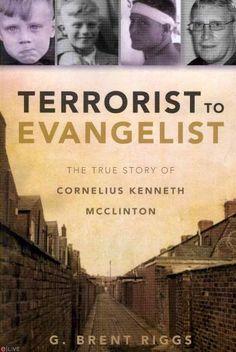 Terrorist to Evangelist: The True Story of Cornelius Kenneth Mcclinton