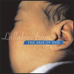 Various Artists | Lullabies from the Axis of Evil | CD 3677 | http://catalog.wrlc.org/cgi-bin/Pwebrecon.cgi?BBID=6752174