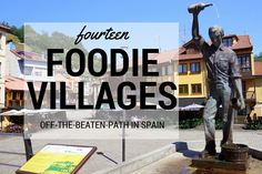 Foodie villages in Spain that are off the beaten path and will make you hungry!