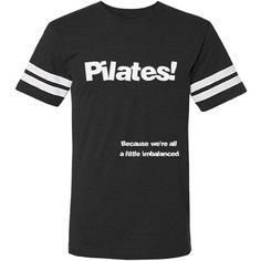Pilates Balance | Pilates is great for balance! And a humorous reminder is always fun. Spine logo on back. Look for more in our Pilates Balance Collection.   Samira