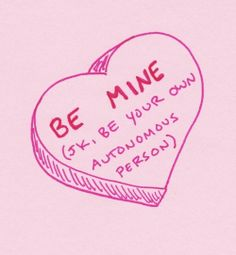 BE Mine. Just Kidding. Be Yourself, Your Own Autonomous Person (Galentines Day) Homemade Valentines, Funny Valentine, Be My Valentine, Printable Valentine, Valentines Greetings, Valentine Wreath, Valentine Ideas, Valentine Crafts, Smash The Patriarchy