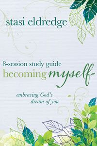 This eight-session study guide serves as a companion to the book Becoming Myself—as well as to the eight-session DVD releasing January 2014. Ideal for use in group settings, Stasi Eldredge invites women into a journey to fully embrace God's vision of who they are becoming.