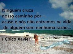 Uma das #frases que eu mais gosto na minha vida!! De #ChicoXavier . 28/08/2012 3f. (Para registrar: 10 anos sem ele 30/06/2012).