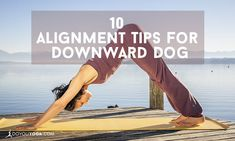 10 Alignment Tips To Improve Your Downward Dog (feet can be wider for tight hamstrings, hands can be wider for tight shoulders)