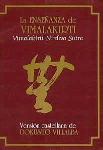 """La enseñanza de Vimalakirti de Vimalakirti Nirdesa editado por Miraguano.El Vimalakiri Nirdesa sutra, o Sutra de la Enseñanza de Vimalakiri, es uno de los textos cumbres de la literatura budista del Gran Vehículo. Tambíen es conocido con el título de """"ElSutra de la Liberación Inconcebible"""""""