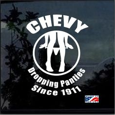 Chevy Panty Dropper JDM Car Window Decal Stickers - Easy Installation - High Quality Vinyl - Made in USA - Get yours today! Jdm Stickers, Truck Stickers, Truck Decals, Car Window Decals, Custom Stickers, Vinyl Decals, Chevy Stickers, Window Stickers, Chevy Quotes