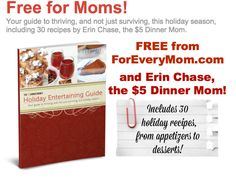 New Site: For Every Mom Plus My Holiday Entertaining Guide for Free | 5DollarDinners.com