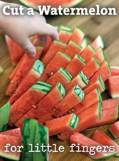 Cutting a Watermelon for little fingers. So smart!