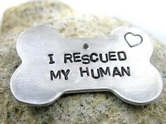 I Rescued My Human Hand Stamped Dog Tag - Bright Aluminum Bone Shaped | foxwise - Pets on ArtFire
