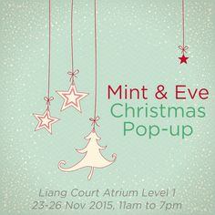 Mint & Eve Christmas Pop-up will be at Liang Court Atrium Level 1 from 23-26 November 2015, 11am to 7pm.