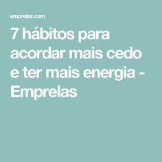 7 hábitos para acordar mais cedo e ter mais energia - Emprelas