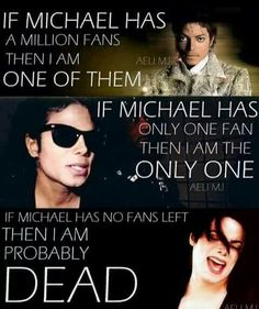 Although in my estimation there will never be a time when Michael Jackson has no fans