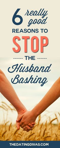 Are you husband bashing without realizing it? It's an easy trap to fall into and here's 6 REALLY good reasons why you need to stop! www.TheDatingDivas.com
