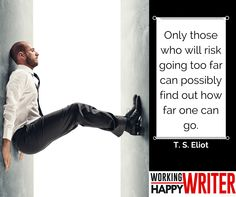 Only those who will risk going too far can possibly find out how far one can go.  #Writer #Quotes #Inspirational