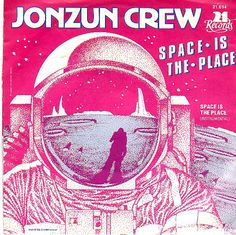 Jonzun Crew, The - Space Is The Place