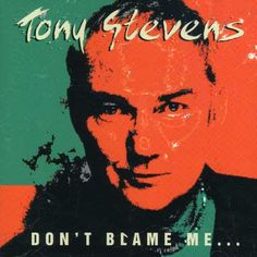 Tony Stevens - Don't Blame Me, Black