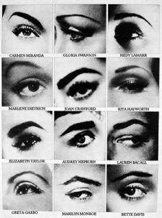 Eyes   D: Joan Crawford, Lauren Bacall, Greta Garbo; SD: Marlene Dietrich; TR: Hedy Lamarr, Rita Hayworth; R: Elizabeth Taylor, Marilyn Monroe: FG: Audrey Hepburn; SG: Bette Davis.