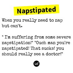 """@the_yuniversity posted to Instagram - Who's ever been """"napstipated""""? 😩  #slang #idiom #English #UrbanDictionary Grammar Humor, Urban Dictionary, Idioms, Spelling, English, Sayings, Funny, Instagram, Languages"""