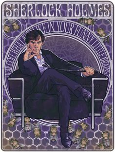 Sherlock Art Nouveau Get prints here. Also in this series: Molly Hooper and John Watson. [[MORE]] Dear God, what is it like in your funny little brains? Based on the classic Mucha poster Princezna Hyacinta (Princess Hyacinth). Sherlock has so many quirks and idiosyncrasies that it was fun to brainstorm the visual elements for this piece. The bees are a nod to the original books where Sherlock keeps bees in his retirement, something that the BBC show also has fun with, (for instance, one of…
