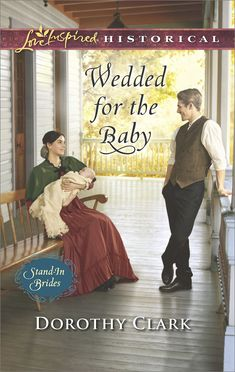 Dorothy Clark - Wedded for the Baby #2