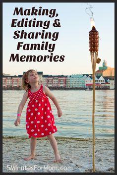 Making, Editing and Sharing Family Memories