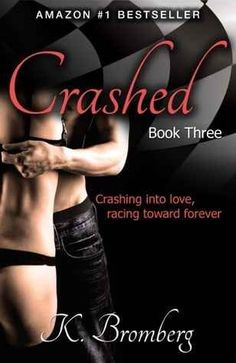 Crashed (Driven #3) by K. Bromberg