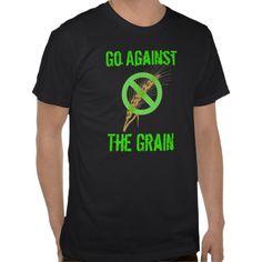 Go Against the Grain - Celiac Awareness T Shirts