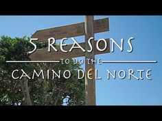 5 Reasons to do the Camino del Norte