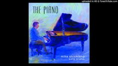 mike strickland piano - Does probably my favorite version of Canon in D. Also Time to Say Goodbye